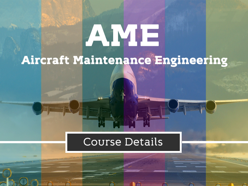 Aircraft Maintenance Engineering (AME) Course Details
