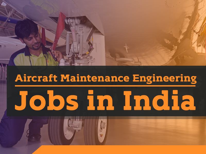 Aircraft Maintenance Engineering Jobs in India