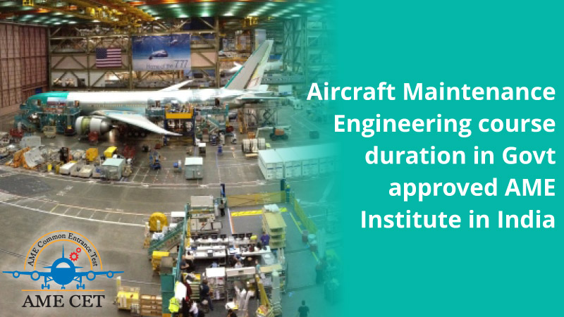Aircraft-Maintenance-Engineering-course-duration-in-Govt-approved-AME-institutes-in-India