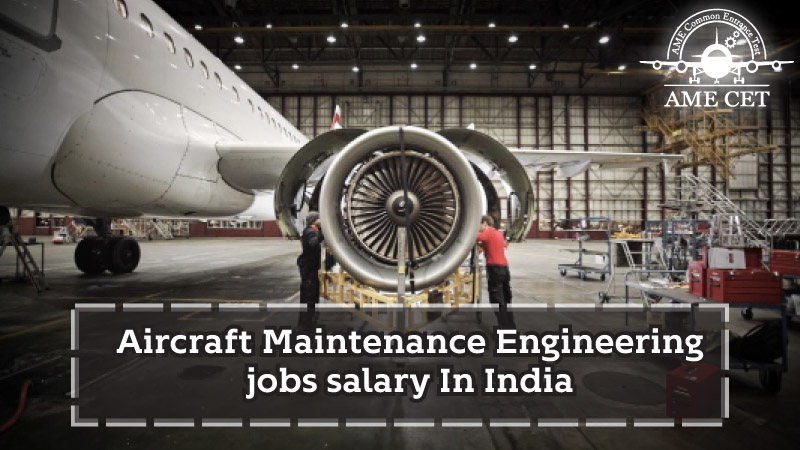 Great Aircraft Maintenance Engineering jobs salary in India