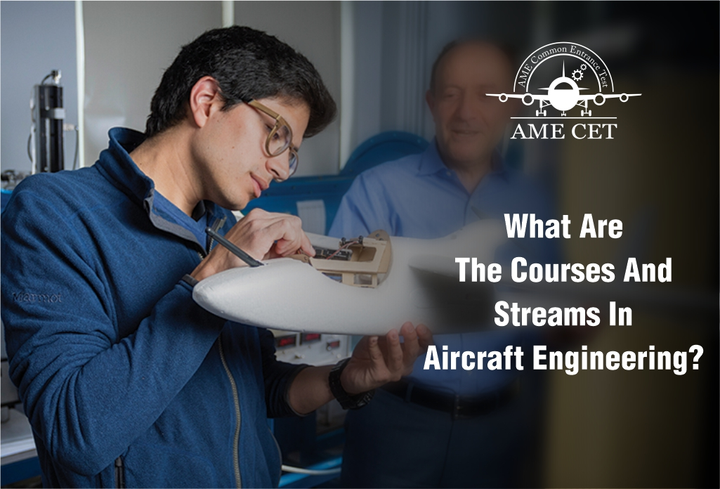 Aircraft Engineering : Courses and Streams