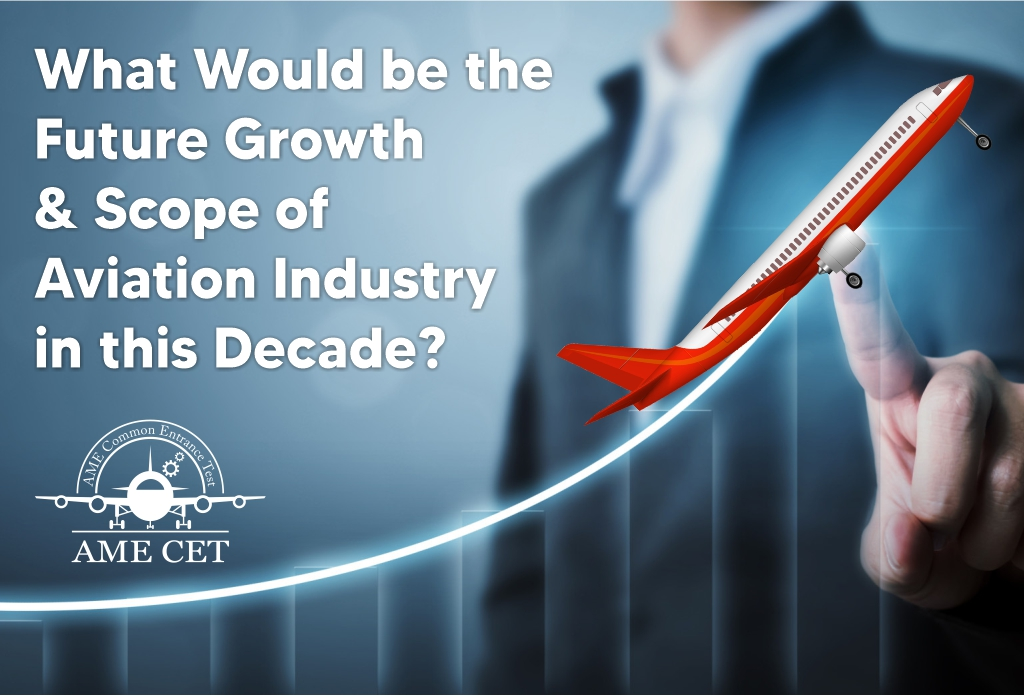Future Growth & Scope of the Aviation Industry in this Decade