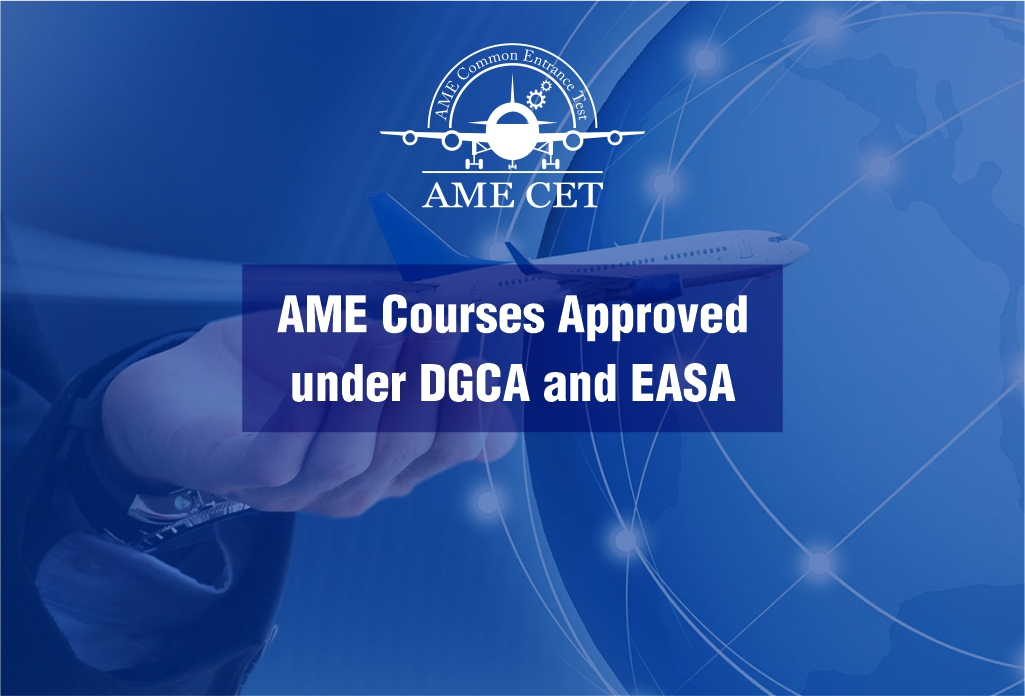 Aircraft Maintenance Engineering Courses Approved Under DGCA & EASA