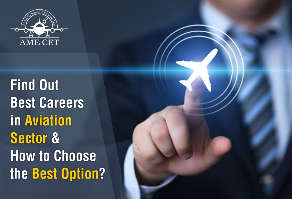 Find Out Best Careers in Aviation Sector & How to Choose the Best Option