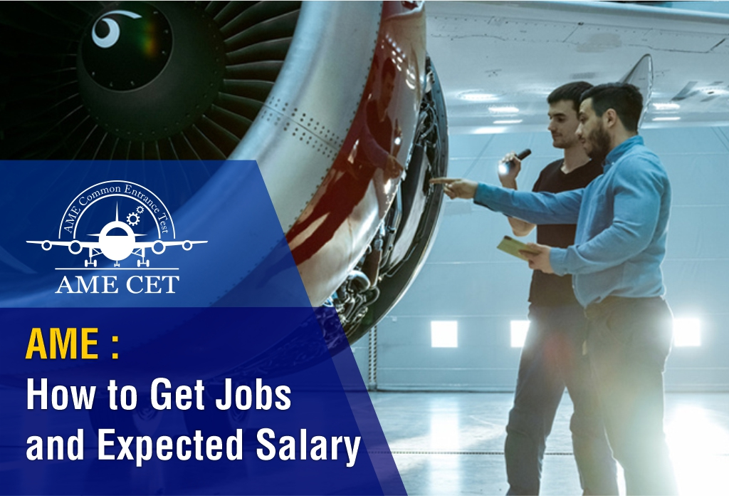 Process to Get Jobs in Aircraft Maintenance Engineering and Expected Salary