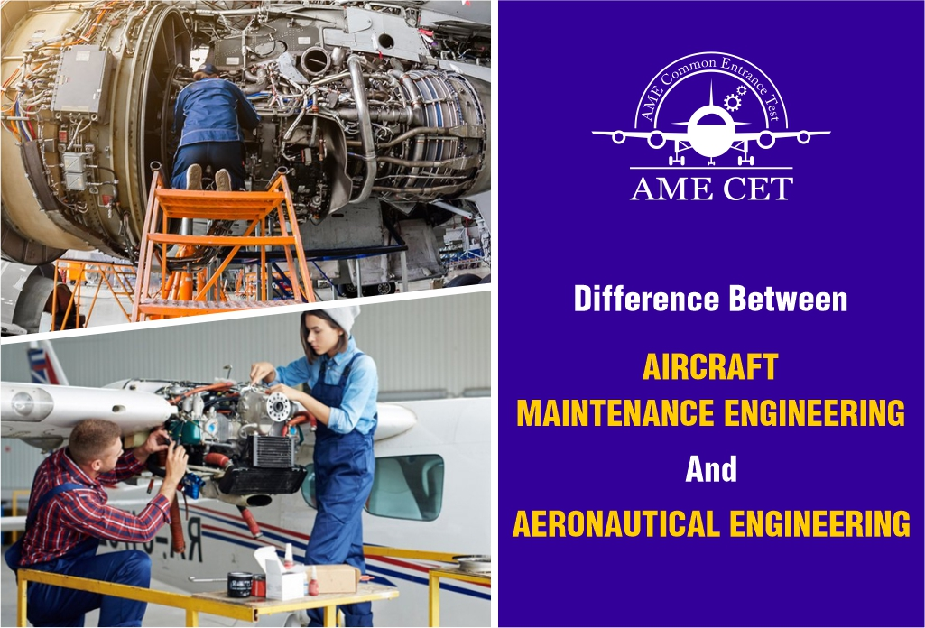 Difference between Aircraft Maintenance Engineering and Aeronautical Engineering