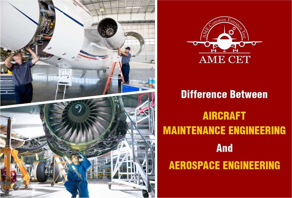 Difference Between Aircraft Maintenance Engineering And Aerospace Engineering