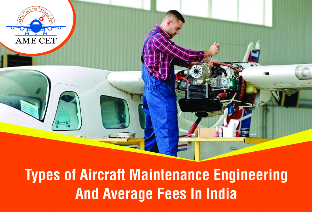 Types of Aircraft Maintenance Engineering and Average Fees in India