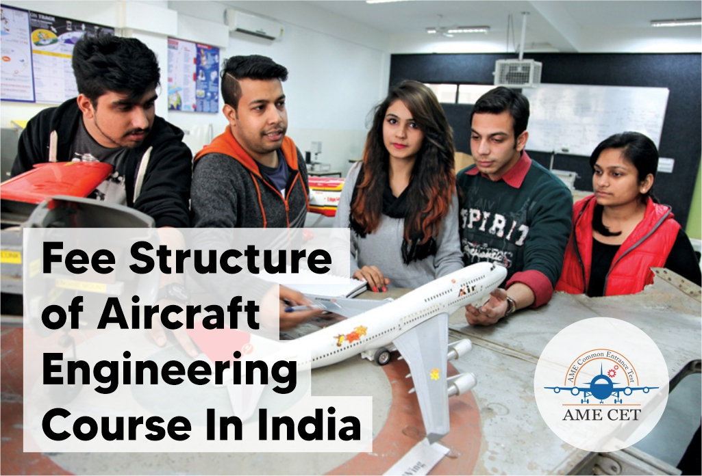 Fees Structure Of Aircraft Engineering Course In India