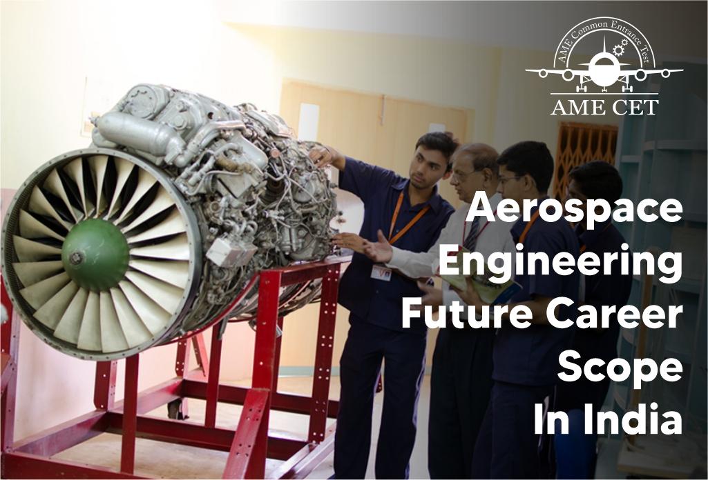 Aerospace Engineering Future Career Scope In India