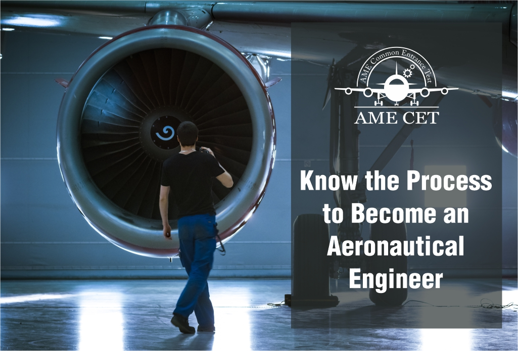 Know the Process to Become an Aeronautical Engineer