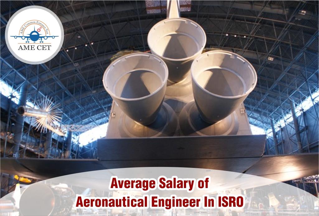 Average Salary of Aeronautical Engineer in ISRO