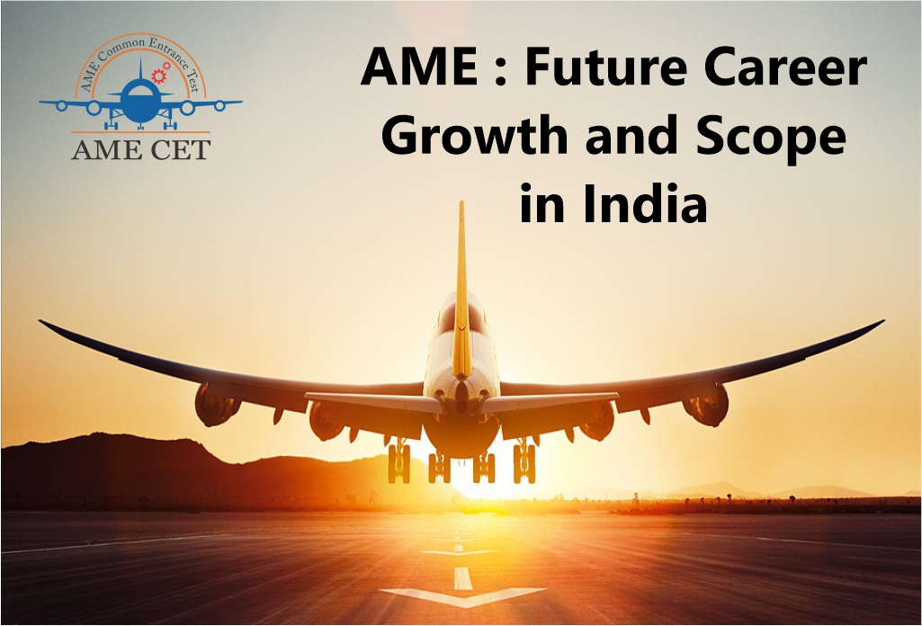 Future Career Growth and Scope of Aircraft Maintenance Engineering In India