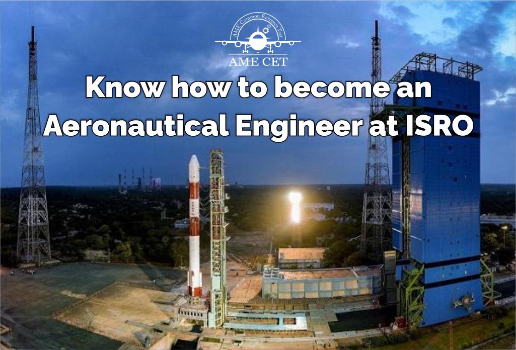 Become an Aeronautical Engineer at ISRO