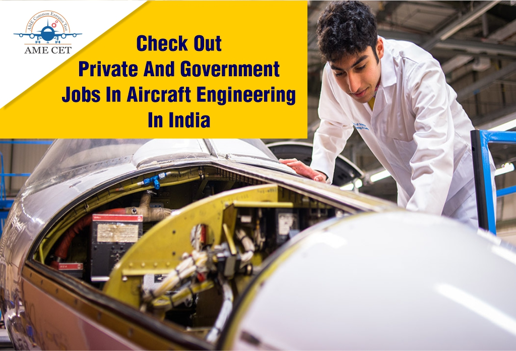 Check Out Private And Government Jobs In Aircraft Engineering In India
