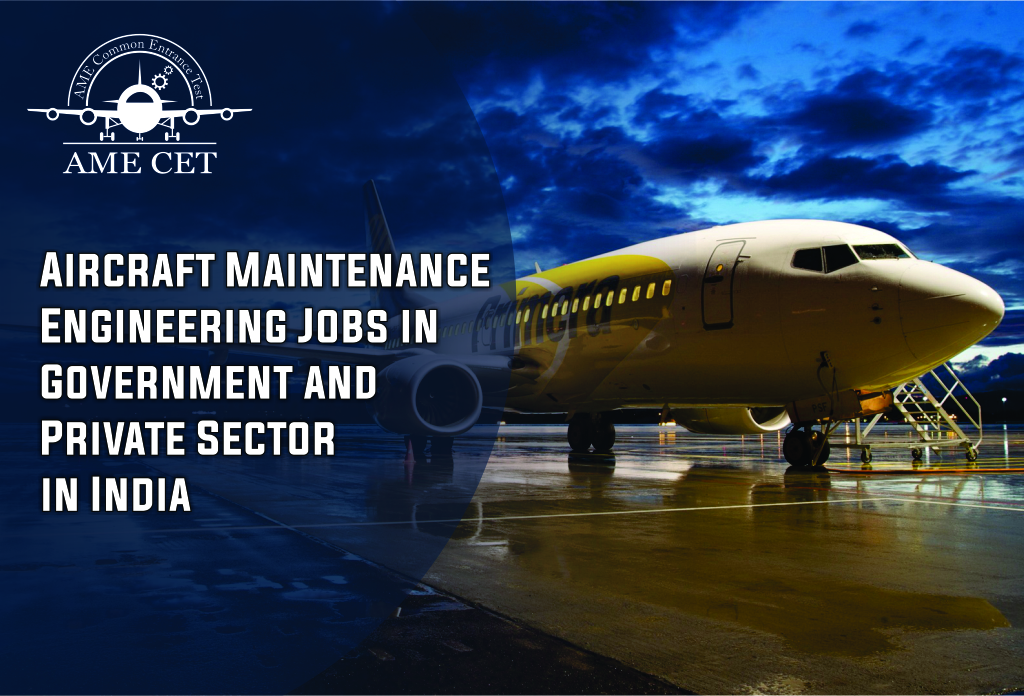Aircraft Maintenance Engineering Jobs in Government and Private Sector in India