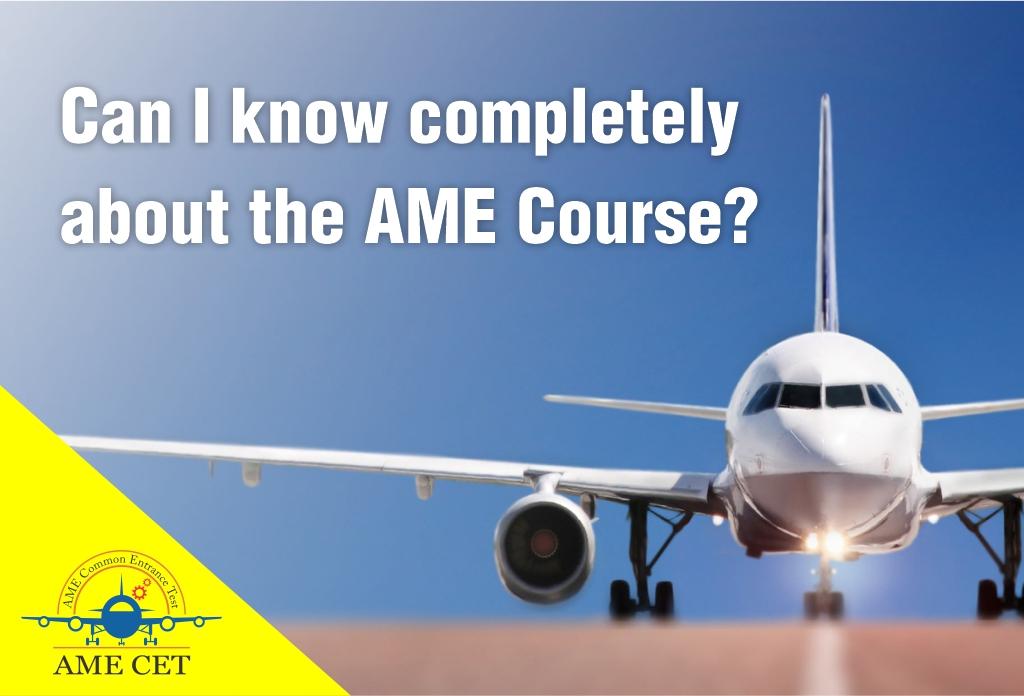 Can I know completely about the AME Course?