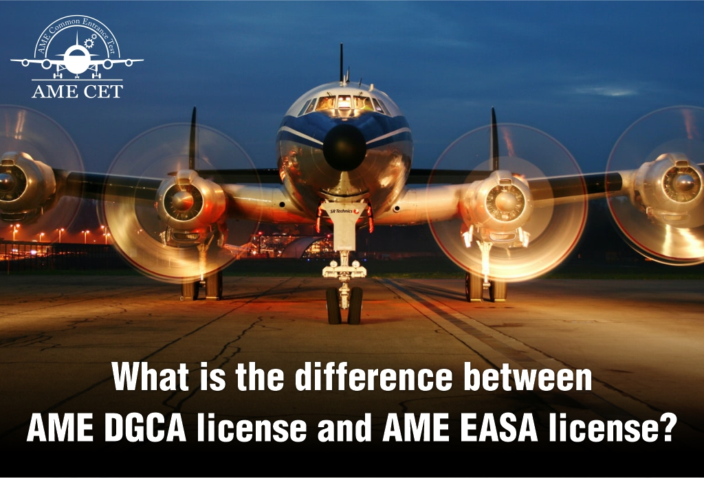 What is the difference between AME DGCA license and AME EASA license?