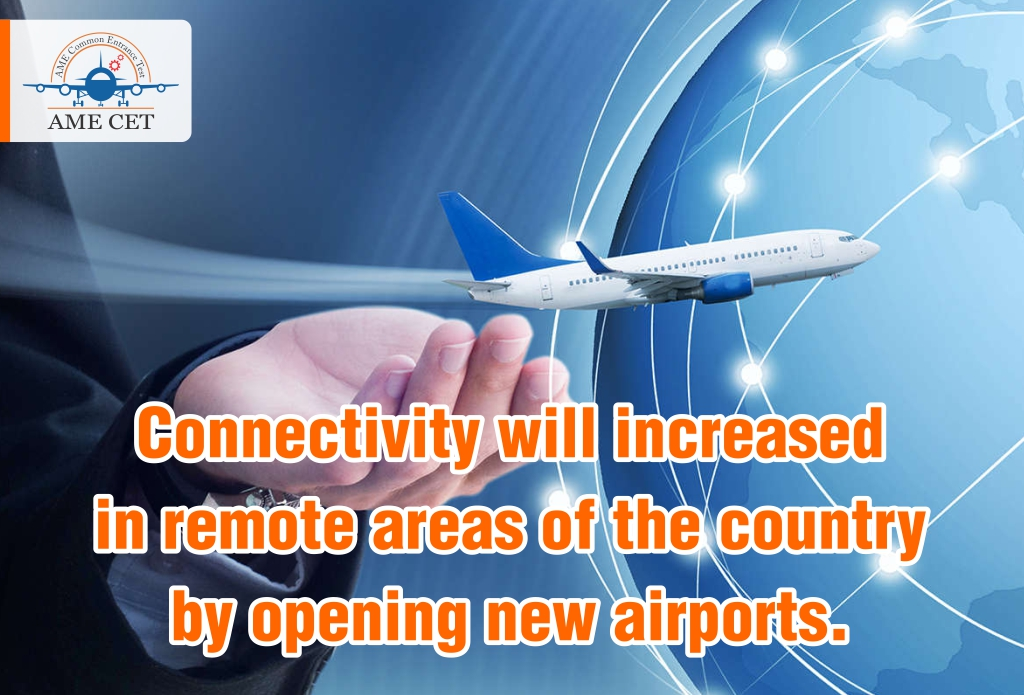 Connectivity will be increased in remote areas of the country by opening new airports