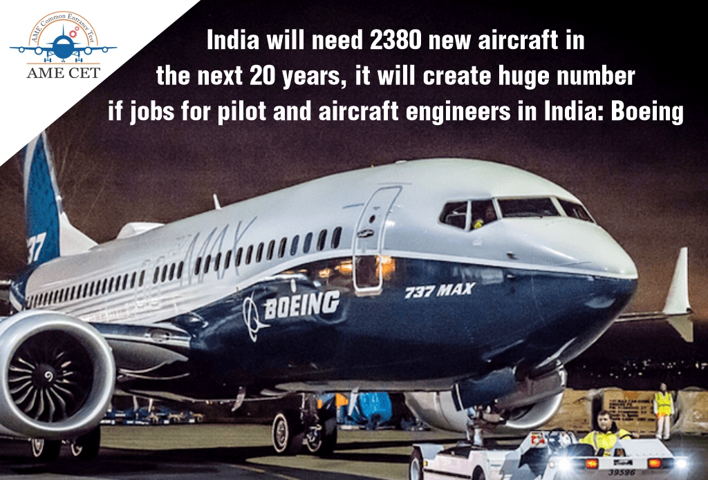 India will need 2380 new aircraft in the next 20 years, which will create a huge number of jobs for pilot and aircraft engineers in India: Boeing