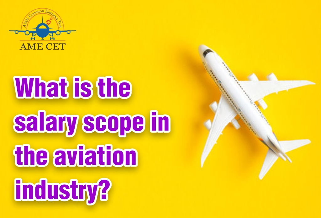 What is the salary scope in the Aviation Industry?