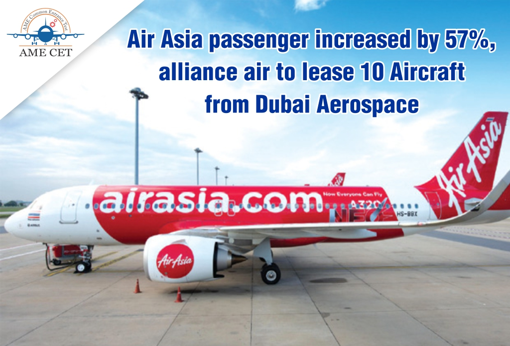 Air Asia passenger incresed by 57%, alliance air to lease 10 Aircraft from Dubai Aerospace