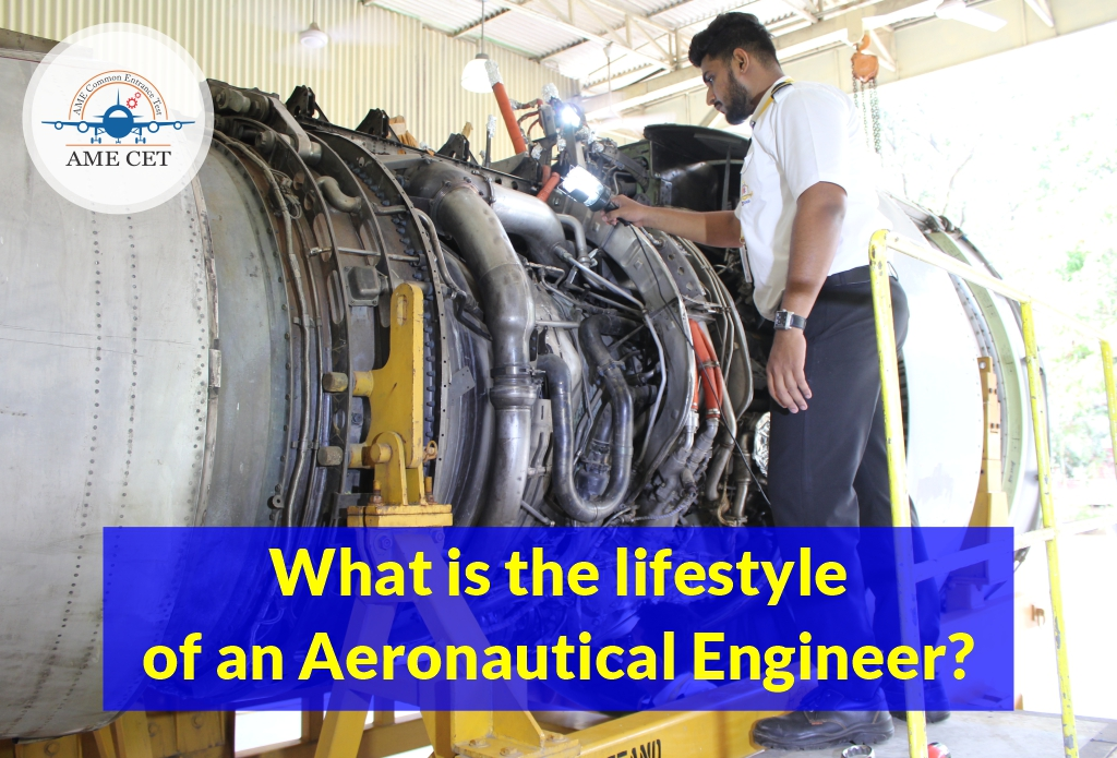 What is the lifestyle of an Aeronautical Engineer