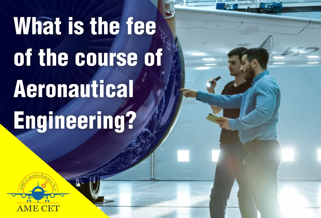 What is the fee of the course of Aeronautical Engineering