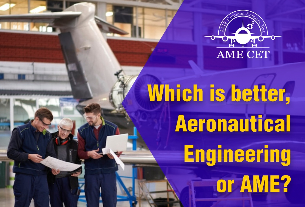 Which is better, Aeronautical Engineering or AME