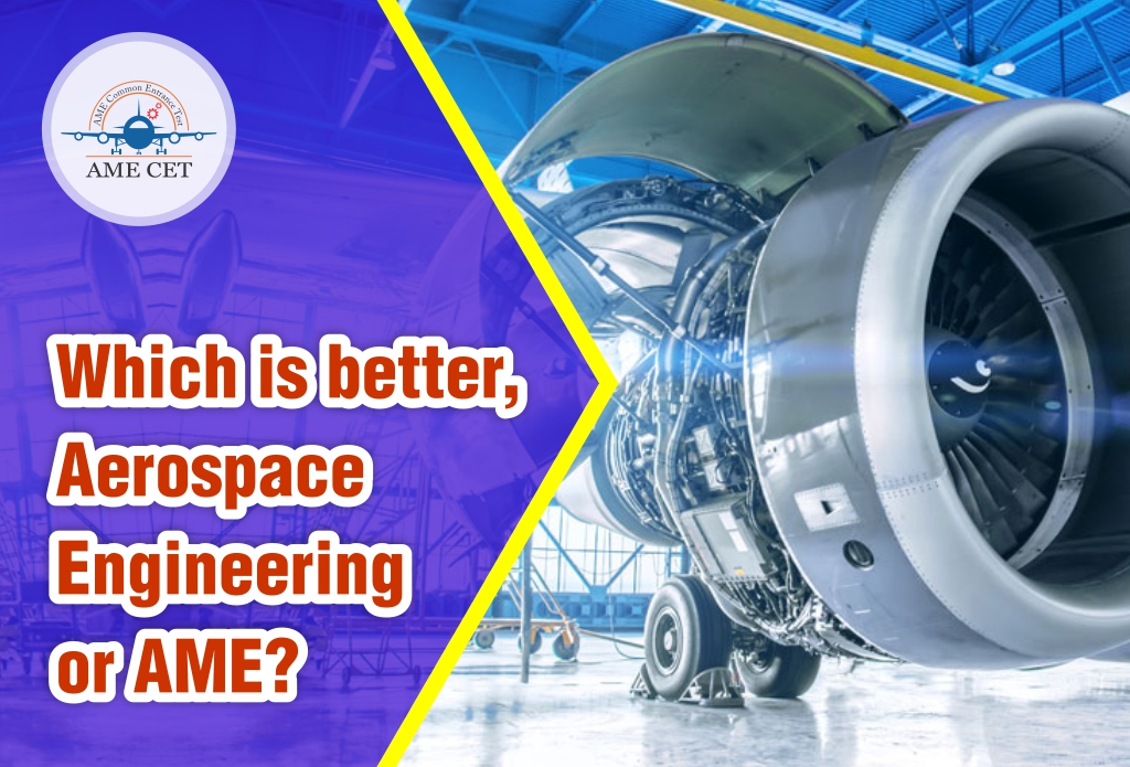 Which is better, Aerospace Engineering or AME