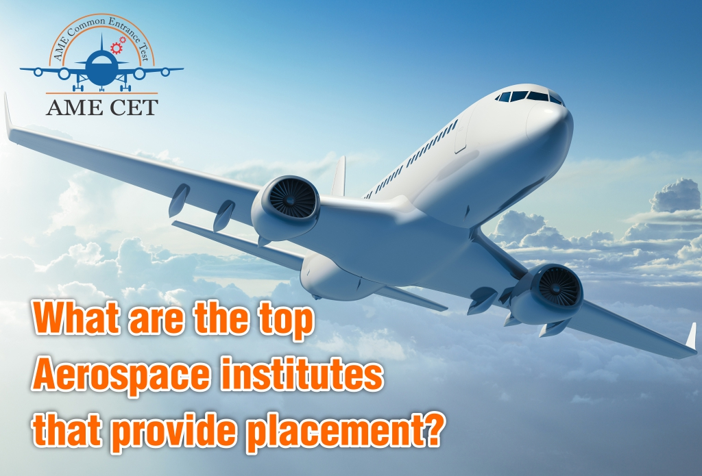 What are the top Aerospace institutes that provide placement